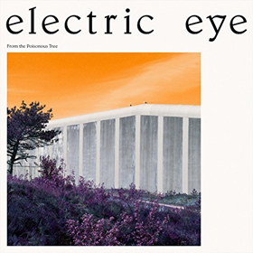 Electric Eye- From the poisonous tree