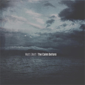 Matt Elliott - The calm before