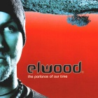 Elwood- The parlance of our times
