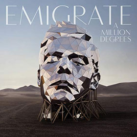 Emigrate- A million degrees