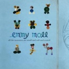 Emmy Moll- All the monsters are small and soft and scared