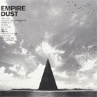 Empire Dust- Empire Dust