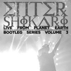 Enter Shikari - Live From Planet Earth, Bootleg Series - Vol. 3