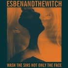 Esben And The Witch- Wash the sins not only the face