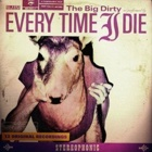 Every Time I Die- The big dirty