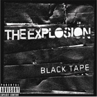 The Explosion- Black tape