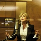 Marianne Faithfull- Easy come easy go