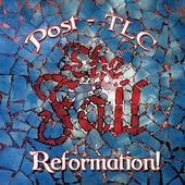 The Fall - Reformation post-TLC