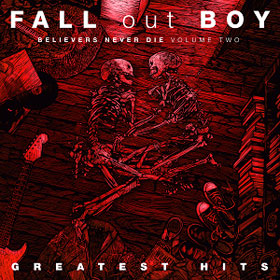Fall Out Boy - Believers never die (volume two) - Greatest hits