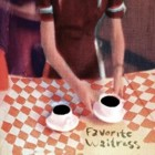 The Felice Brothers- Favorite waitress