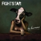 Fightstar- Be human