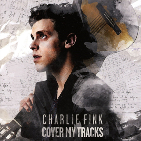 Charlie Fink- Cover my tracks