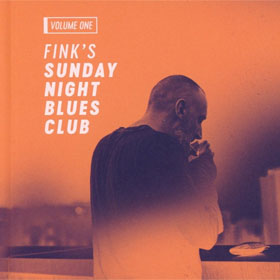 Fink (UK) - Fink's Sunday night blues club, vol. 1