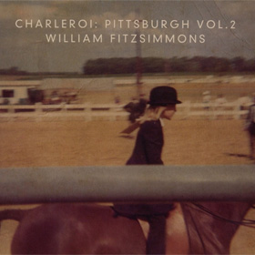 William Fitzsimmons- Charleroi: Pittsburgh Volume 2