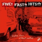 Five! Fast!! Hits!!!- Brothers from different mothers