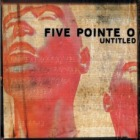 Five Pointe O- Untitled