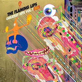 The Flaming Lips - Greatest hits, vol. 1 (Deluxe)
