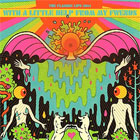 The Flaming Lips- With a little help from my fwends