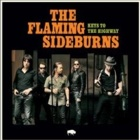 The Flaming Sideburns- Keys to the highway