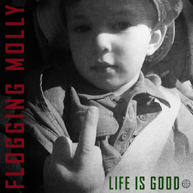 Flogging Molly- Life is good