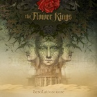 The Flower Kings- Desolation rose