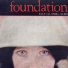 Foundation- When the smoke clears