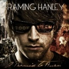 Framing Hanley- A promise to burn