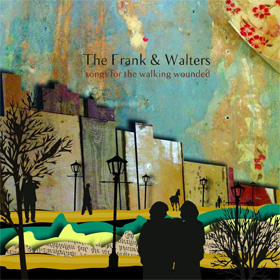 The Frank And Walters- Songs for the walking wounded