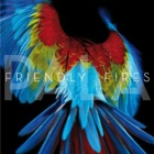 Friendly Fires- Pala