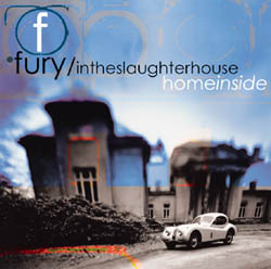 Fury In The Slaughterhouse - Homeinside
