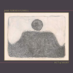 Jake Xerxes Fussell- Out of sight
