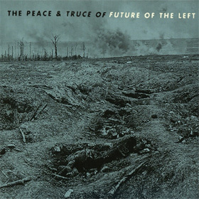 Future Of The Left - The peace and truce of Future Of The Left