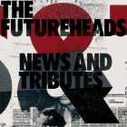 The Futureheads- News and tributes