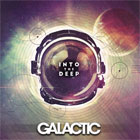 Galactic- Into the deep