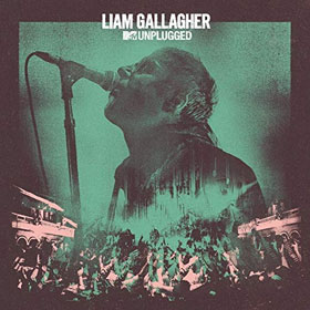Liam Gallagher- MTV Unplugged (Live at Hull City Hall)