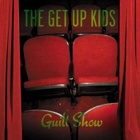 The Get Up Kids- Guilt show