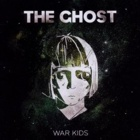 The Ghost- War kids