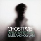 Ghostpoet- Peanut butter blues & melancholy jam