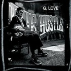 G. Love- The hustle