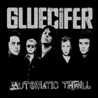Gluecifer- Automatic thrill