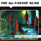 The Go Faster Nuns- Teenage love beats