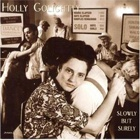 Holly Golightly- Slowly but surely