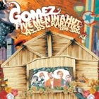 Gomez- Five men in a hut - A's, B's & rarities: 1998-2004
