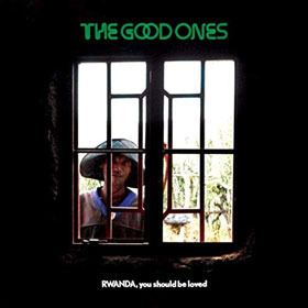 The Good Ones- Rwanda, you should be loved