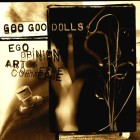 The Goo Goo Dolls - Ego, opinion, art & commerce