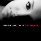 The Goo Goo Dolls - Let love in