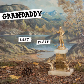 Grandaddy- Last place