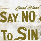 Grand Island- Say no to sin