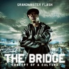 Grandmaster Flash- The bridge - Concept of a culture