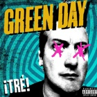 Green Day- ¡Tré!